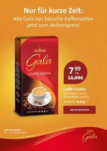 Der aktuelle Gala Eduscho Prospekt Nur für kurze Zeit: Alle Gala von Eduscho Kaffeesorten jetzt zum Aktionspreis!
