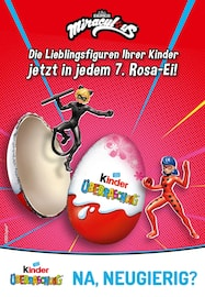 Aktueller Kinder Überraschung Prospekt, Die Lieblingsfiguren Ihrer Kinder jetzt in jedem 7. Rosa-Ei!, Seite 1