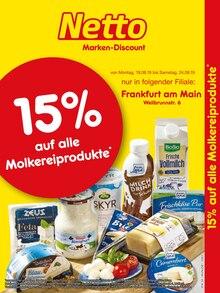 Netto Marken-Discount, 15% AUF ALLE MOLKEREIPRODUKTE für Frankfurt (Main)1