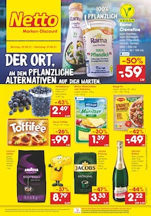 Netto Marken-Discount Prospekt DER ORT, AN DEM PFLANZLICHE ALTERNATIVEN AUF DICH WARTEN.